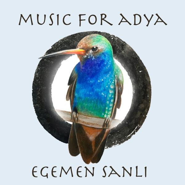 Music for Adya - Egemen Sanli